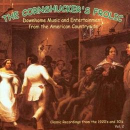 The Cornshucker's Frolic, Vol. 2