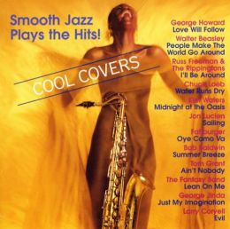 Cool Covers: Smooth Jazz Plays the Hits!