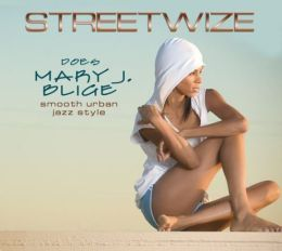 Streetwize Does Mary J Blige