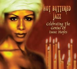 Hot Buttered Jazz: Celebrating the Genius of Isaac Hayes
