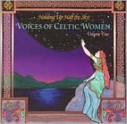 Holding up Half the Sky: Voices of Celtic Women, Vol. 2