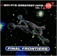 Sci-Fi's Greatest Hits, Vol. 1: Final Frontiers