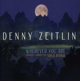 Wherever You Are: Midnight Moods for Solo Piano