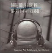 Take Only For Pain (Boulevard Big Band)