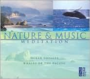 Nature and Music Meditation: Ocean Voyages and Whales of the Pacific