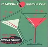 Martinis & Mistletoe: Cool Tunes for Your Christmas Cocktail Party