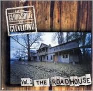 From Clarksdale to Cleveland, Vol. 1: The Roadhouse