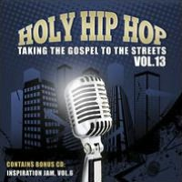 Holy Hip Hop: Taking the Gospel to Street, Vol. 13