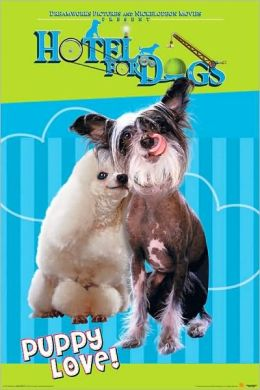 Hotel For Dogs - Puppy Love - Poster