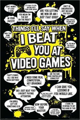 Things I'll Say When I Beat You at Video Games - Poster