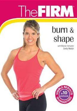 The Firm: Burn & Shape
