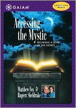 Accessing the Mystic: Regaining a Sense of the Sacred