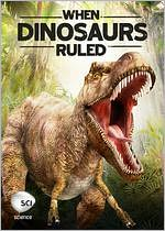 When Dinosaurs Rules