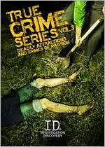 True Crime Series 3: Deadly Attractions & Crimes