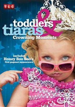 Toddlers & Tiaras: Crowning Moments
