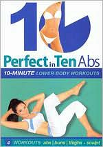 Perfect in Ten: Abs 10-Minute Lower Body Workouts