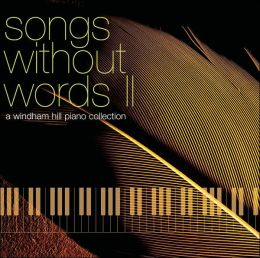 Songs Without Words II: A Windham Hill Piano Collection