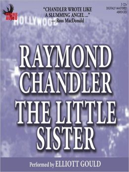 The Little Sister: Phillip Marlowe Series, Book 5
