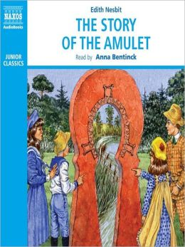 The Story of the Amulet: Psammead Trilogy, Book 3