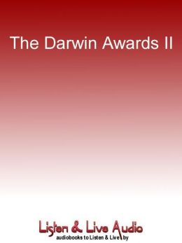 The Darwin Awards 2: Unnatural Selection
