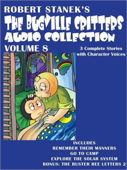 The Bugville Critters Audio Collection, Volume 8: Buster and His Friends Remember Their Manners, Buster Goes to Camp, Buster Explores the Solar System, and the Buster Bee