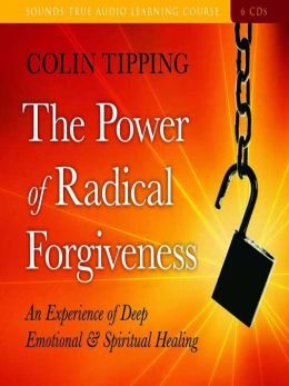 The Power of Radical Forgiveness: An Experience of Deep Emotional and Spiritual Healing