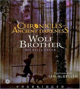 Wolf Brother: Chronicles of Ancient Darkness, Book 1 Michelle Paver and Sir Ian McKellen