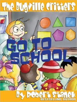 Go to School: The Bugville Critters Series, Book 2