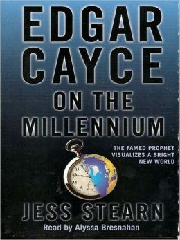 Edgar Cayce on The New Millennium