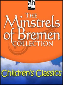 The Minstrels of Bremen Collection