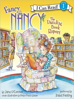 Fancy Nancy: The Dazzling Book Report (I Can Read Series Level 1)