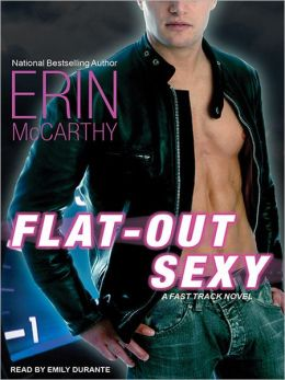 Flat-Out Sexy: Fast Track Series, Book 1