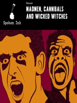 Madmen, Cannibals and Wicked Witches