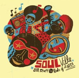 Soulville: Soul Stuff for Kids of All Ages