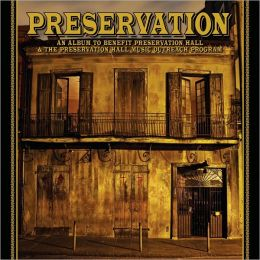 Preservation: An Album To Benefit Preservation Hall & The Preservation Hall Music Outreach Program [Special Edition]