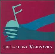 Live at the Cedar: Visionaries