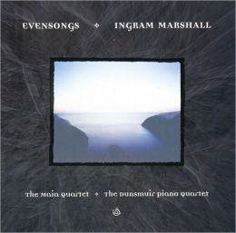 Ingram Marshall: Evensongs