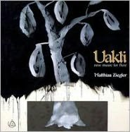 Uakti: New Music for Flute