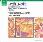 Noel, Noel!: Noels Français/French Christmas Music (1200-1600)