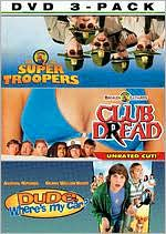 Super Troopers / Club Dread / Dude, Where's My Car?