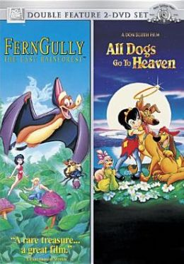 Ferngully: the Last Rainforest / All Dogs Go to Heaven