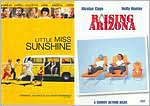 Little Miss Sunshine & Raising Arizona