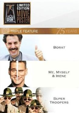 Borat/Me, Myself & Irene/Super Troopers