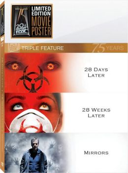 28 Days Later/28 Weeks Later/Mirrors