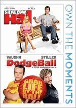 Shallow Hal/Dodgeball