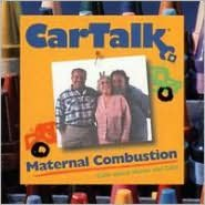 Car Talk: Maternal Combustion