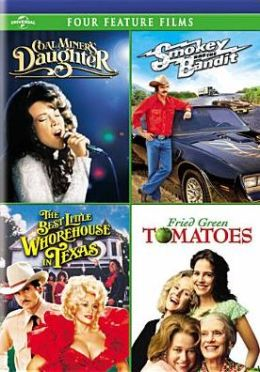 Coal Miner's Daughter/Smokey & the Bandit/Best Little Whorehouse in Texas/Fried Green Tomatoes