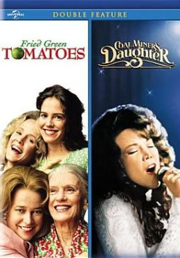 Friend Green Tomatoes/Coal Miner's Daughter