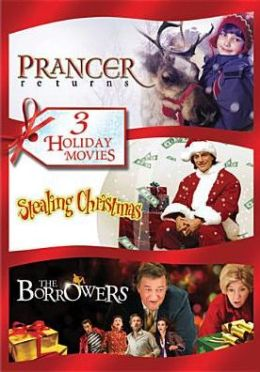 Prancer Returns/Stealing Christmas/the Borrowers