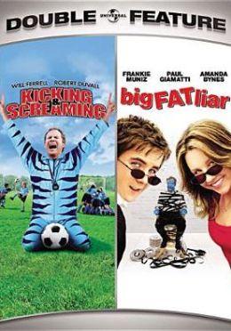 Kicking and Screaming/Big Fat Liar